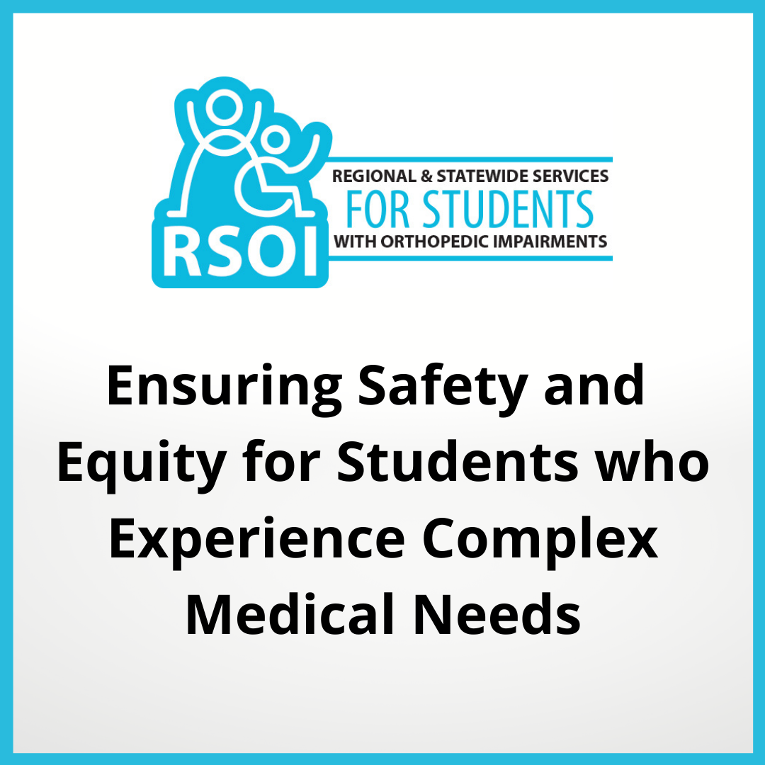 Ensuring Safety and Equity for Students who Experience Complex Medical Needs