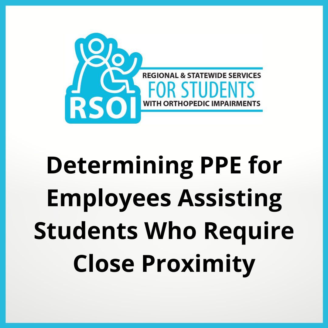 Determining PPE for Employees Assisting Students who Require Close Proximity